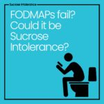 FODMAPs Fail? Could it be Sucrose Intolerance